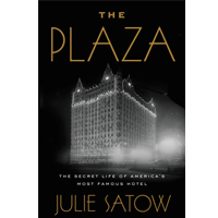 Author's Spotlight: Julie Satow  The Plaza: The Secret Life of America's Most Famous Hotel